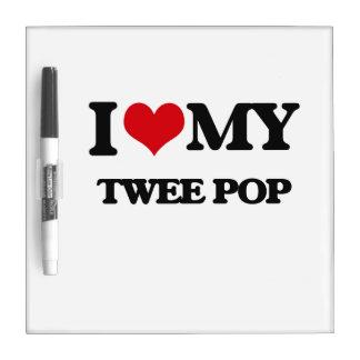 I Love My TWEE POP Dry-Erase Board