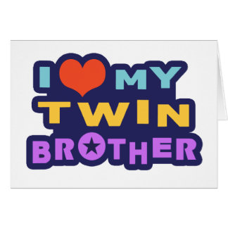 I Love My Twin Brother Card
