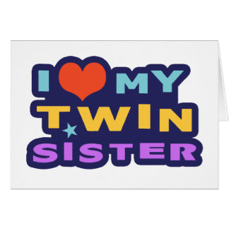 I Love My Twin Sister Card