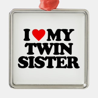 I LOVE MY TWIN SISTER CHRISTMAS ORNAMENT