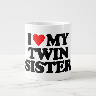 I LOVE MY TWIN SISTER LARGE COFFEE MUG