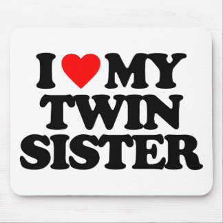 I LOVE MY TWIN SISTER MOUSE MAT