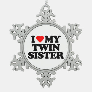 I LOVE MY TWIN SISTER SNOWFLAKE PEWTER CHRISTMAS ORNAMENT