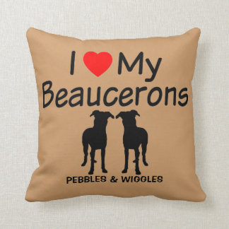 I Love My Two Beauceron Dogs Cushion
