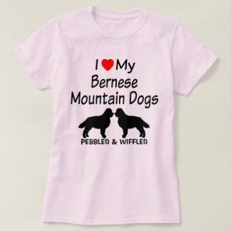 I Love My Two Bernese Mountain Dogs T-Shirt