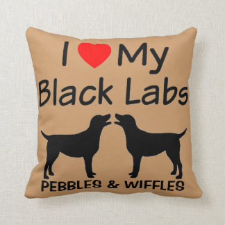 I Love My TWO Black Labs Cushion