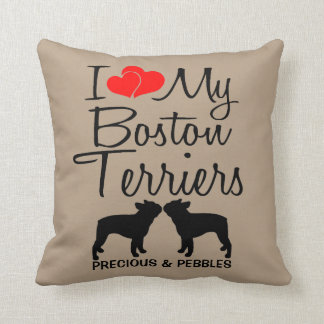 I Love My Two Boston Terriers Dogs Cushion