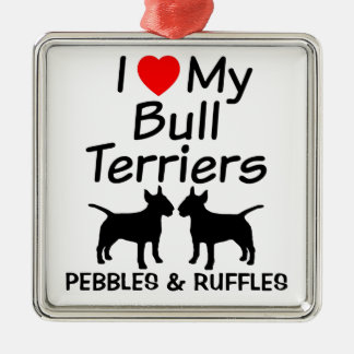 I Love My Two Bull Terrier Dogs Ornament
