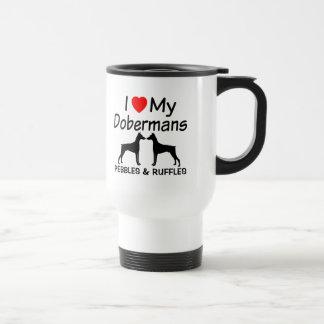 I Love My TWO Doberman Dogs Travel Mug
