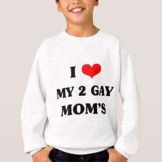 I love my two gay mom's sweatshirt