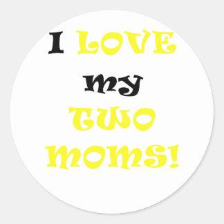 I Love my Two Moms Sticker