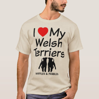 I Love My TWO Welsh Terrier Dogs T-Shirt