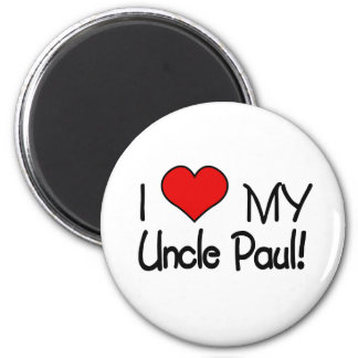 I Love My Uncle Paul 6 Cm Round Magnet
