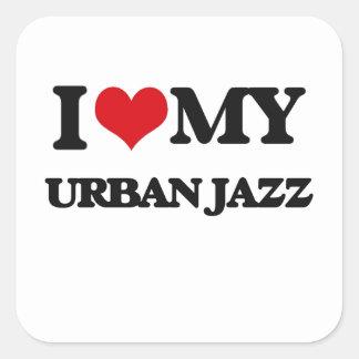 I Love My URBAN JAZZ Stickers