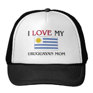 I Love My Uruguayan Mom Trucker Hats