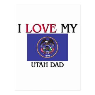 I Love My Utah Dad Post Cards