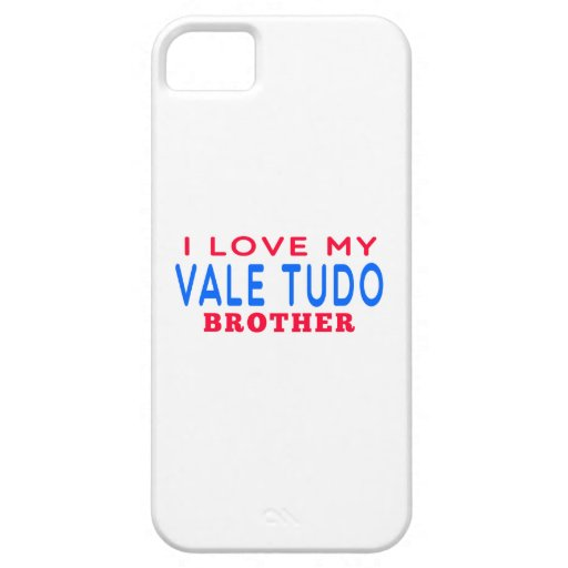 I Love My Vale Tudo Brother iPhone 5/5S Cases