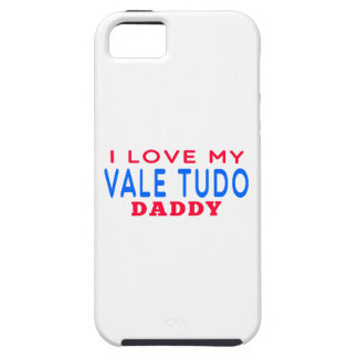 I Love My Vale Tudo Daddy iPhone 5 Covers
