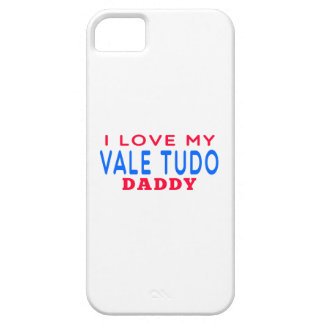 I Love My Vale Tudo Daddy iPhone 5 Cases