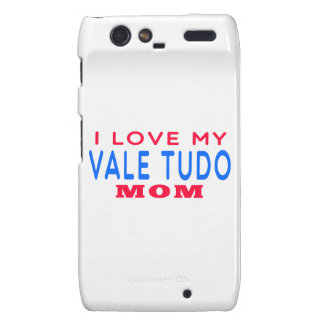 I Love My Vale Tudo Mom Droid RAZR Case