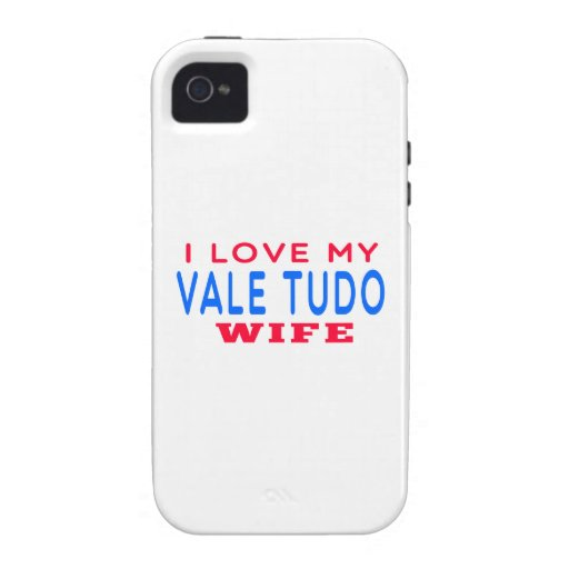 I Love My Vale Tudo Wife iPhone 4/4S Cases