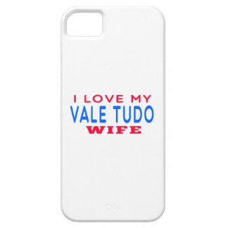 I Love My Vale Tudo Wife iPhone 5 Covers