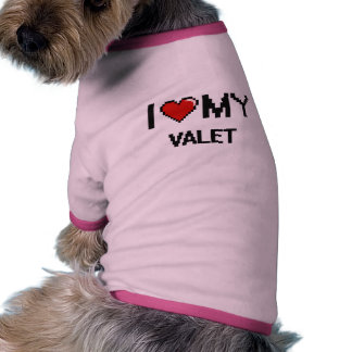 I love my Valet Ringer Dog Shirt