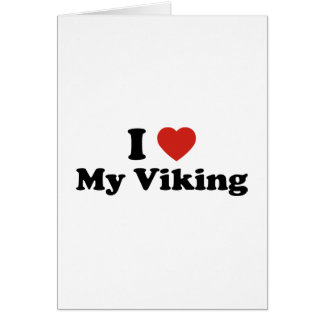 I Love My Viking Greeting Card
