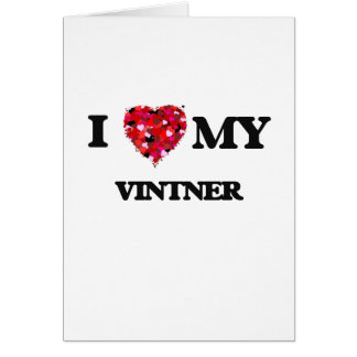 I love my Vintner Greeting Card