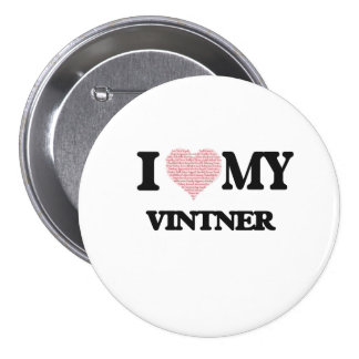 I love my Vintner (Heart Made from Words) 7.5 Cm Round Badge