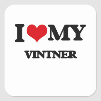 I love my Vintner Square Sticker
