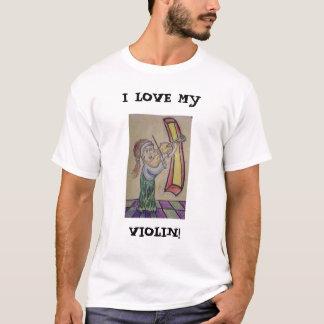 I LOVE MY, VIOLIN! T-Shirt