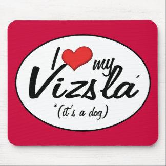 I Love My Vizsla (It's a Dog) Mouse Mat