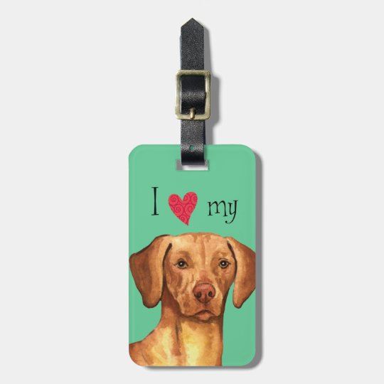 I Love my Vizsla Luggage Tag