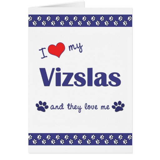 I Love My Vizslas (Multiple Dogs) Greeting Card