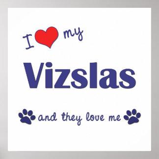 I Love My Vizslas (Multiple Dogs) Print