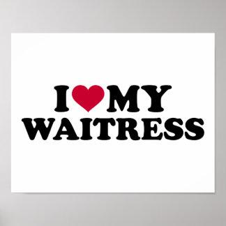 I love my waitress poster