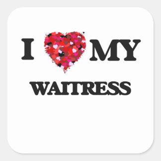 I love my Waitress Square Sticker