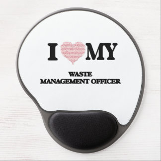 I love my Waste Management Officer (Heart Made fro Gel Mouse Pad
