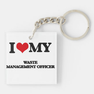 I love my Waste Management Officer Acrylic Keychains