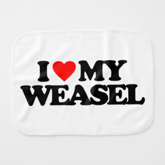 I LOVE MY WEASEL BURP CLOTH