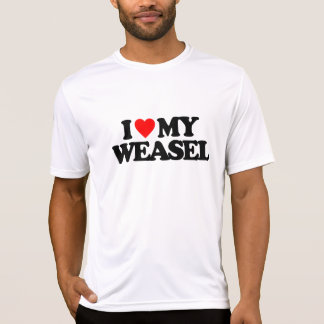 I LOVE MY WEASEL T-Shirt