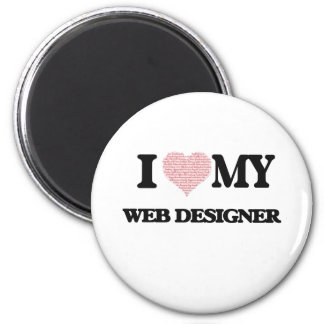 I love my Web Designer (Heart Made from Words) 6 Cm Round Magnet