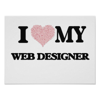 I love my Web Designer (Heart Made from Words) Poster