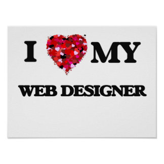 I love my Web Designer Poster