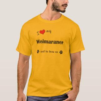 I Love My Weimaraner (Male Dog) T-Shirt