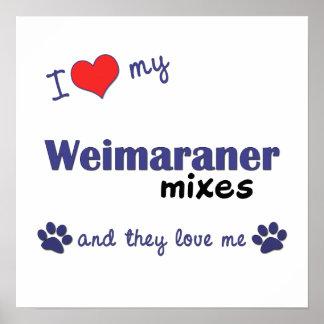 I Love My Weimaraner Mixes (Multiple Dogs) Poster