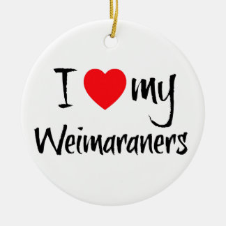I Love My Weimaraners Christmas Ornament