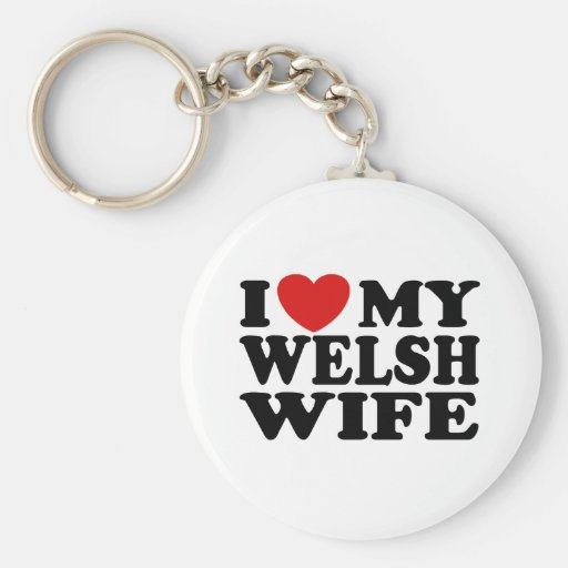 I Love My Welsh Wife Key Chains