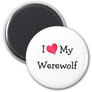 I Love My Werewolf Refrigerator Magnet